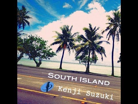 South Island / Kenji Suzuki - YouTube