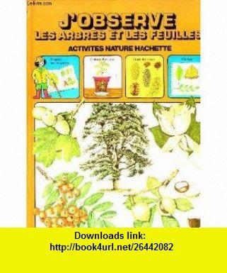 Jobserve les arbres et les feuilles (Activites nature Hachette) (French Edition) (9782010045608) Ingrid Selberg , ISBN-10: 2010045602  , ISBN-13: 978-2010045608 ,  , tutorials , pdf , ebook , torrent , downloads , rapidshare , filesonic , hotfile , megaupload , fileserve