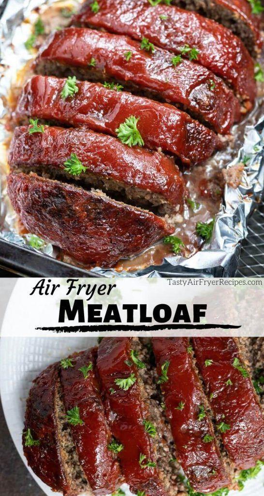 Air Fryer Meatloaf Recipe Tasty Air Fryer Recipes Recipe Air Fryer Recipes Healthy Air Fryer Recipes Easy Air Fryer Dinner Recipes