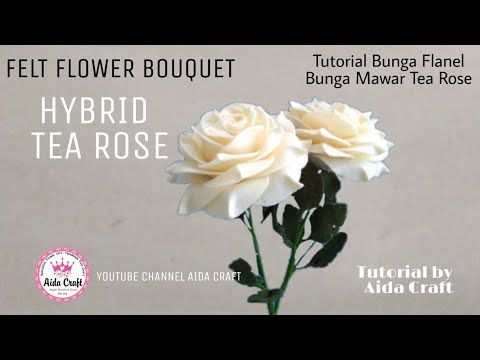 Felt Flower Tea Rose Bouquet Cara Membuat Bunga Mawar Cantik