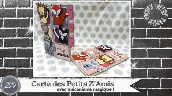 """Vidéo-Tuto """"Carte Magique des Petits Z'Amis"""" par Coul'Heure Papier"""
