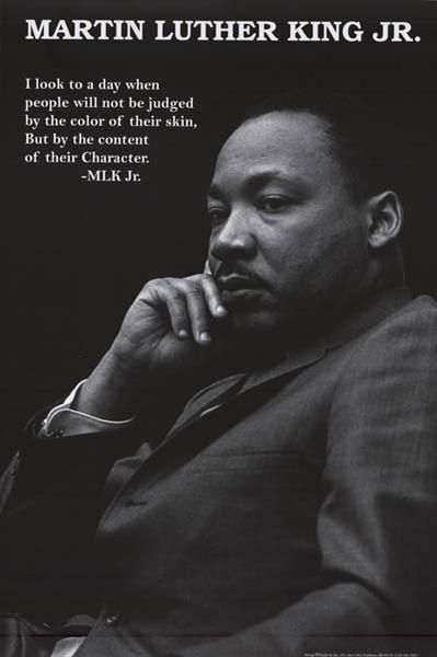 "A great Martin Luther King Jr poster! ""I look to a day when people will not be judged by skin color, but by their Character."" Fully licensed. Ships fast. 24x36"