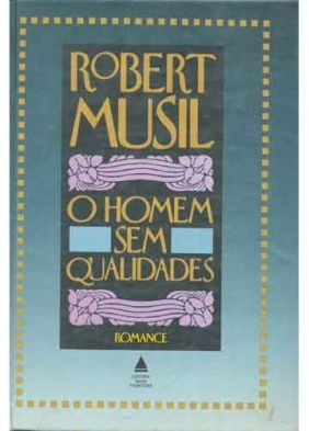 Robert Musil, Homem Sem Qualidade, Nova Fronteira :: Aqui No Megaleitores Você Encontra Tudo Em Livros No Gênero Literatura Estrangeira