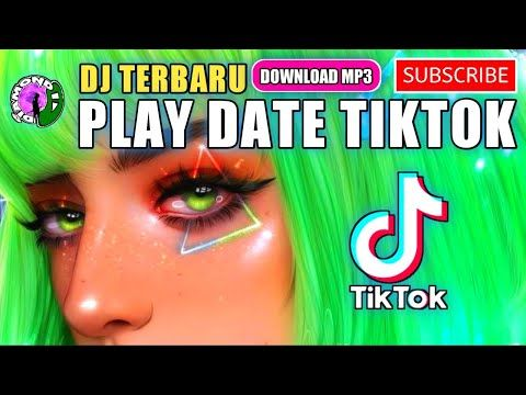 Dj Terbaru Play Date Tiktok Tik Tok Play Date Download Mp3 Youtube