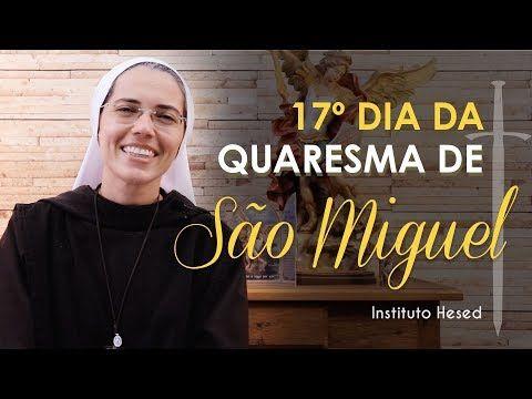 17º Dia Votos Secretos Quaresma De Sao Miguel Arcanjo 2019
