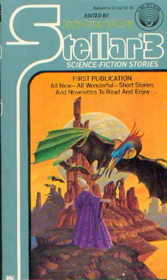 Publication: Stellar #3 Editors: Judy-Lynn del Rey Year: 1977-10-00 ISBN: 0-345-25152-0 [978-0-345-25152-7] Publisher: Del Rey / Ballantine  Cover: Darrell Sweet