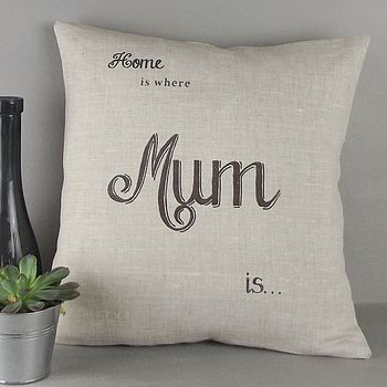 ' Home Is Where Mum Is ' Personalised Cushion £30