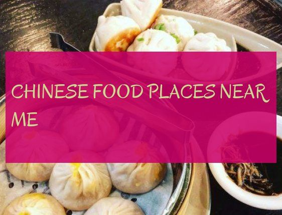 Chinese Food Places Near Me Chinesisches Essen In Meiner Nahe Chinese Food Places Food Food Places