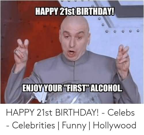 21st Birthday Meme That Make You Laugh in 2020 | 21st birthday meme, 21st birthday funny, Happy birthday friend funny