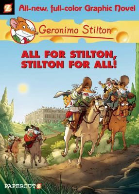 "All for Stilton, Stilton for all!, by Geronimo  Stilton. (Papercutz, 2015). Traveling to France during the reign of Louis XIII, Geronimo and his friends enlist in the ""mouseketeers"" only to discover that the mouse on the throne is an impostor and together they must find the real Louis"