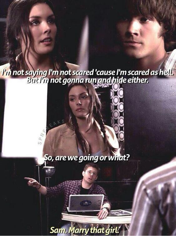 They were perfect. SO perfect, if there was ONE girl I'd pick for Sam, it was this lady right here... UGH! DAMN YOU SPN WRITERS!