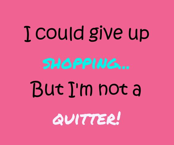 Words of wisdom!!! Never quit, ladies!