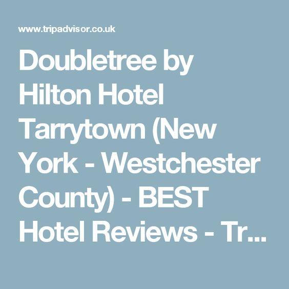 Doubletree by Hilton Hotel Tarrytown (New York - Westchester County) - BEST Hotel Reviews - TripAdvisor