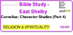 #RELIGION #PODCAST  Bible Study - East Shelby Community Bible Church    Cornelius: Character Studies (Part 4)    LISTEN...  http://podDVR.COM/?c=d73bdfc4-e15b-45a7-e0ef-0e6bf3f1d2fb