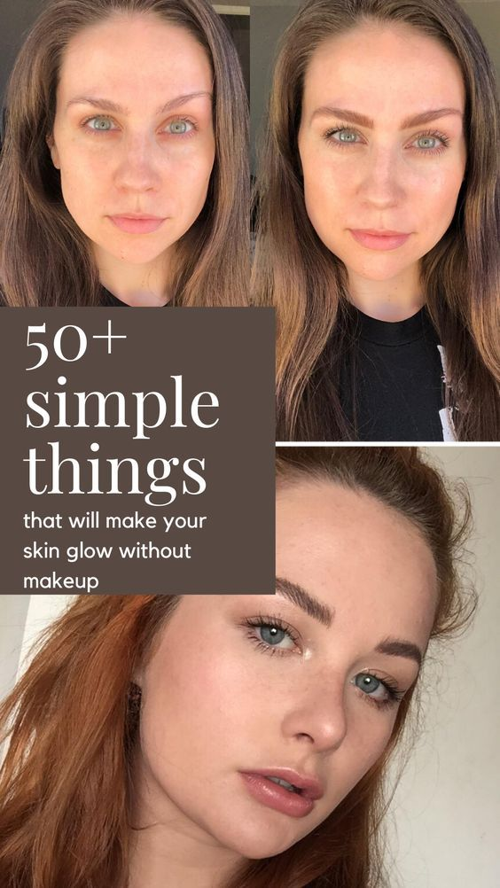 50 Simple Things To Try That Will Make Your Skin Glow Without Makeup In 2020 Glowing Skin Skin Without Makeup