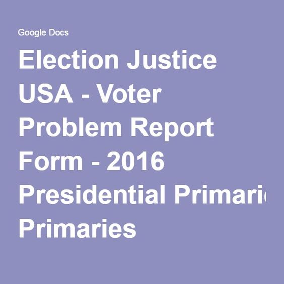 Election Justice USA - Voter Problem Report Form - 2016 - problem report