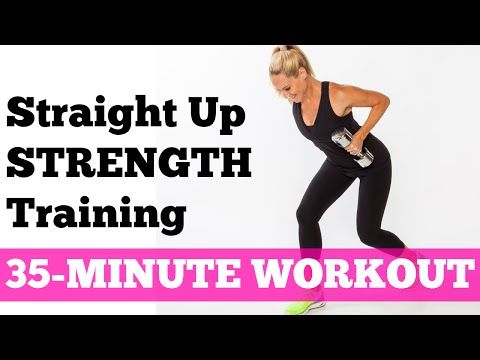 Full Exercise Video for Fat Burning Workout   35-Minute Straight Up Strength Training - YouTube