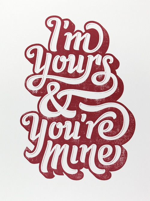 I'm hopelessly, irrevocably in love with you. We're bound to each other.   Typography - Jude Landry