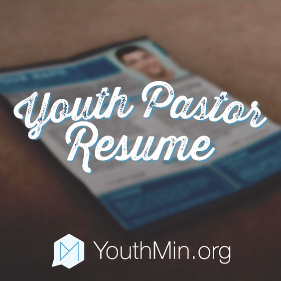Youth Pastor Resume Template Resources For Youth Ministry