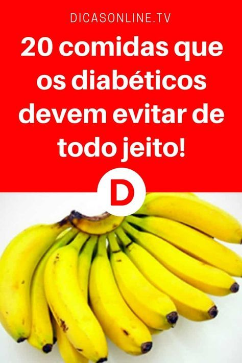 20 Alimentos Que Quem Tem Diabetes Nao Pode Comer E Voce Nao Sabia