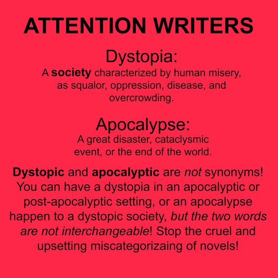 """The first understandable definition of """"dystopia"""" I've seen. Followed by the definition of """"apocalypse"""" and the difference between the two."""
