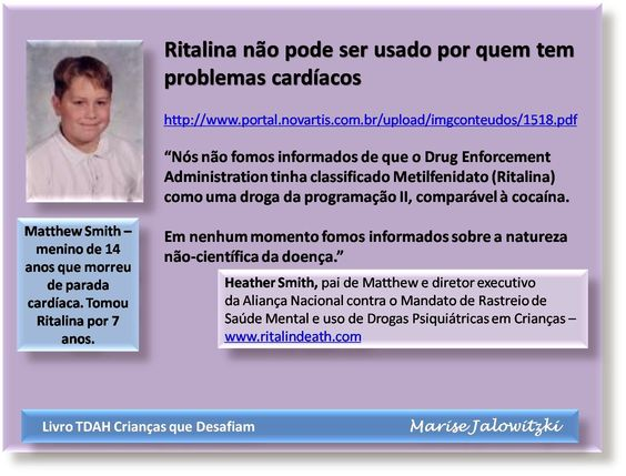 COMPROMISSO CONSCIENTE: Ritalina não pode ser usado por quem tem problemas...