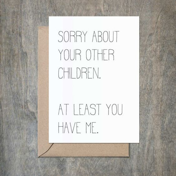 Sorry About Your Children. Funny Mother Birthday Card. Funny Father Birthday Card. Funny Mother's Da