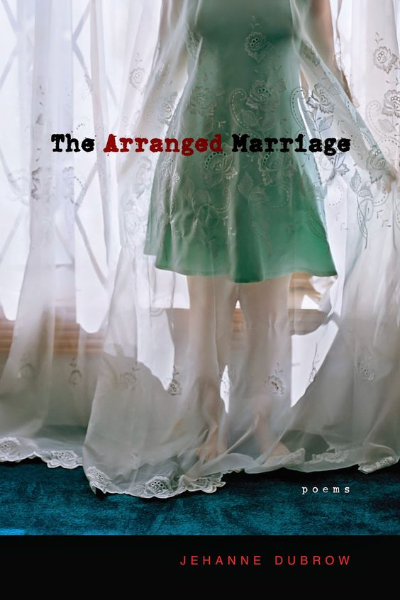 Jehanne Dubrow - The Arranged Marriage: Poems