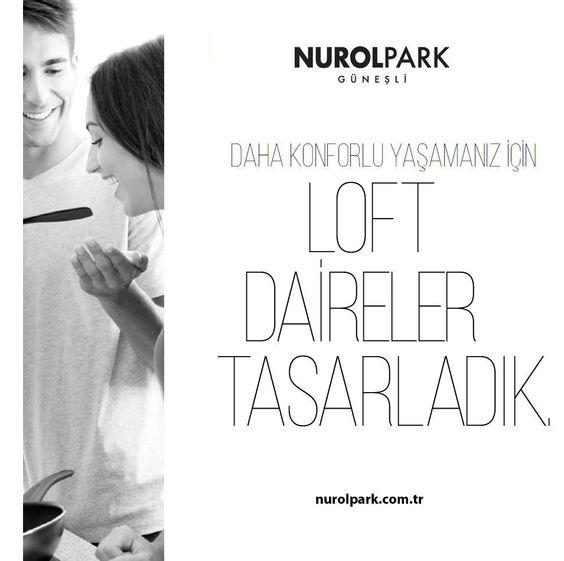 Ailenizle birlikte daha konforlu bir yaşam için Loft daireler tasarladık. #NurolPark | www.nurolpark.com.tr | 444 6496