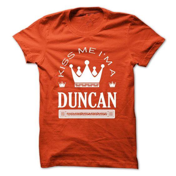 Kiss Me I Am DUNCAN Queen Day T-Shirts, Hoodies. Get It Now ==> https://www.sunfrog.com/Names/Kiss-Me-I-Am-DUNCAN-Queen-Day-2015-vddkdnfrpc.html?id=41382