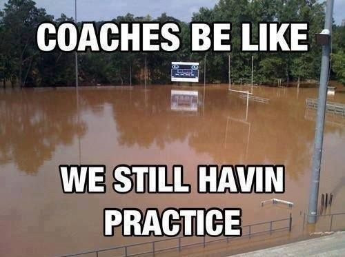 Youth #football coaches be like - we still havin' practice! Repin if this applies to you. #youthfootball www.youthfootballonline.com: