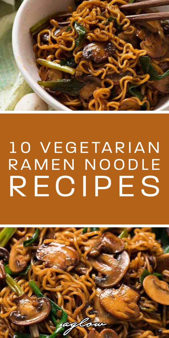 10 Vegetarian Ramen Noodle Recipes | Aglow Lifestyle