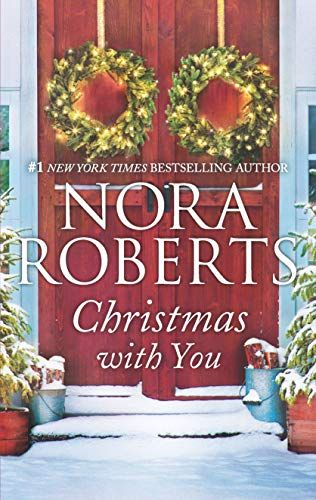 Christmas With You A 2 In 1 Collection In 2020 Christmas Books Nora Roberts Christmas Novel