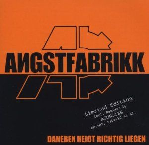 A rare out-of-print German CD which I've been trying to find for years.  Amazon.de or http://www.discogs.com/Angstfabrikk-Daneben-Hei%C3%9Ft-Richtig-Liegen/release/1732355 is the best bet for ever finding a hard copy of this.