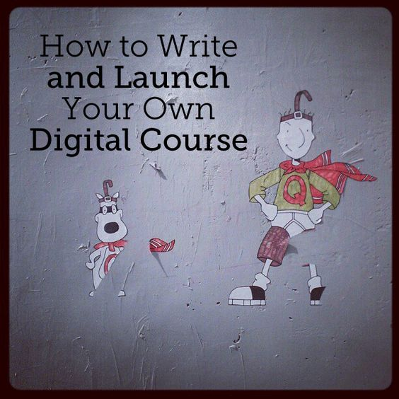 How to Write and Launch Your Own Digital Course