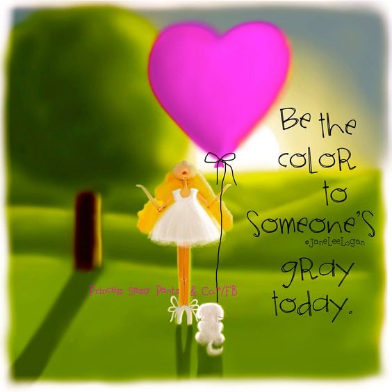 Be the colour to someone's grey today. Jane Lee Logan