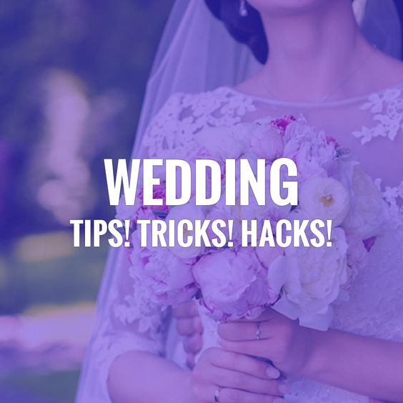 Welcome to our board: Wedding - Tips! Tricks! Hacks!