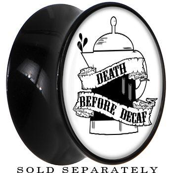 Death Before Decaf Saddle Plug in Black Acrylic #bodycandy