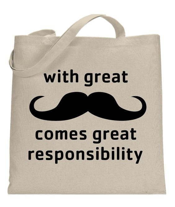 With Great Mustache Comes Great Responsibility Tote Bag