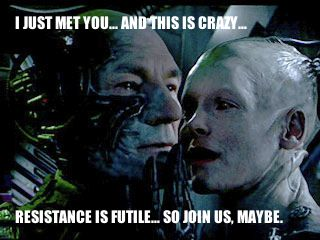 Resistance is futile...so join us, maybe.