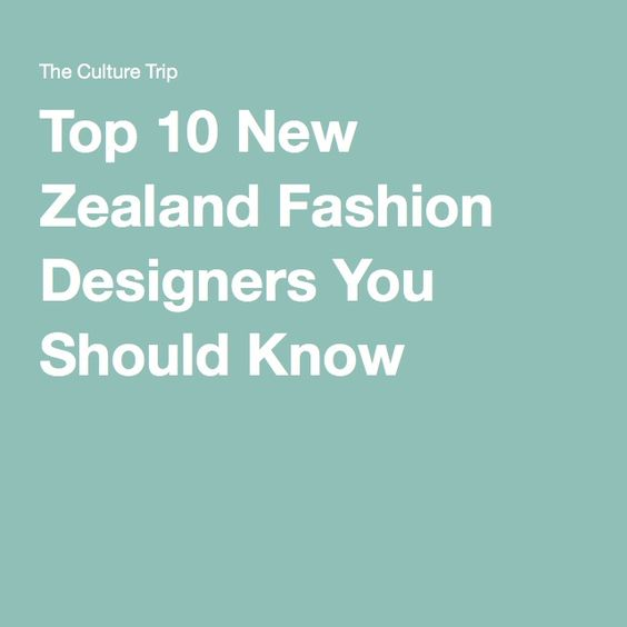 Top 10 New Zealand Fashion Designers You Should Know
