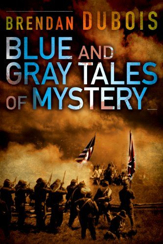 Blue and Gray Tales of Mystery by [DuBois, Brendan]