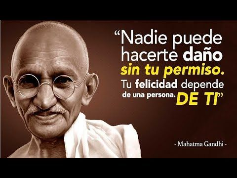 15 Frases De Gandhi Que Cambiarán Tu Vida Serás Una