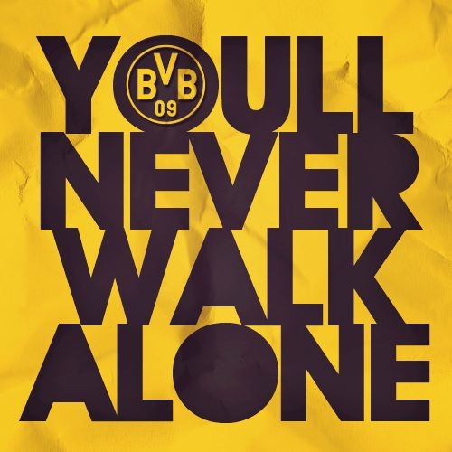 you 39 ll never walk alone bvb google search football pinterest walks you 39 ll never walk. Black Bedroom Furniture Sets. Home Design Ideas