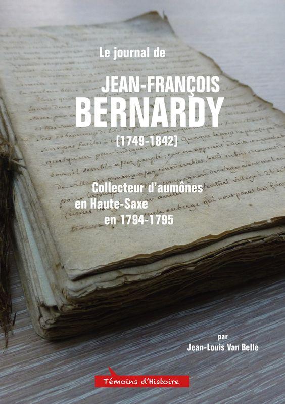 Le journal de Jean‑François #Bernardy (1749-1842), collecteur d'#aumônes en #Haute-Saxe en 1794-1795 (suite à la #Révolution Française) par Jean-Louis Van Belle