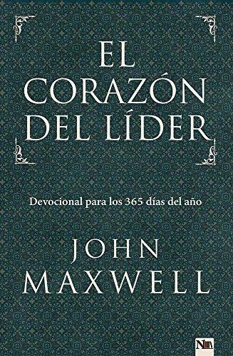 El Corazón Del Líder Devocional Para Los 365 Días Del Año 9781941538036 John Maxwell A Libros De Motivación Libros De Autoayuda Libros Superacion Personal