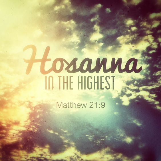 Hosanna in the highest!: