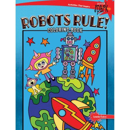 Dover Publicationsrobots Rule Coloring Book Walmart Com Coloring Books Books Robot Picture