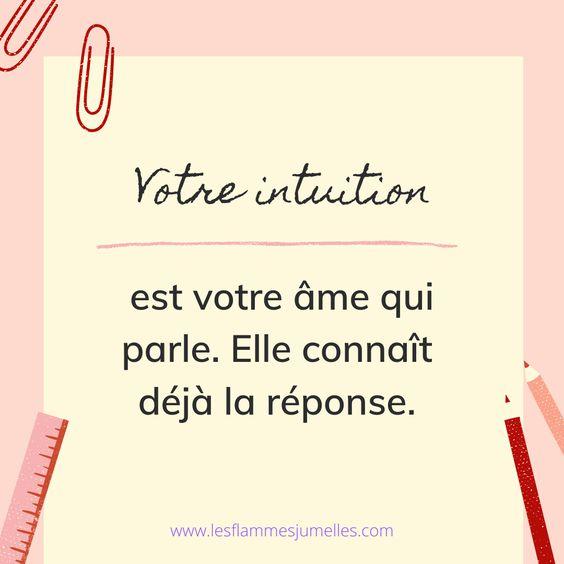 Votre intuition est votre âme qui parle. Elle connaît déjà la réponse.