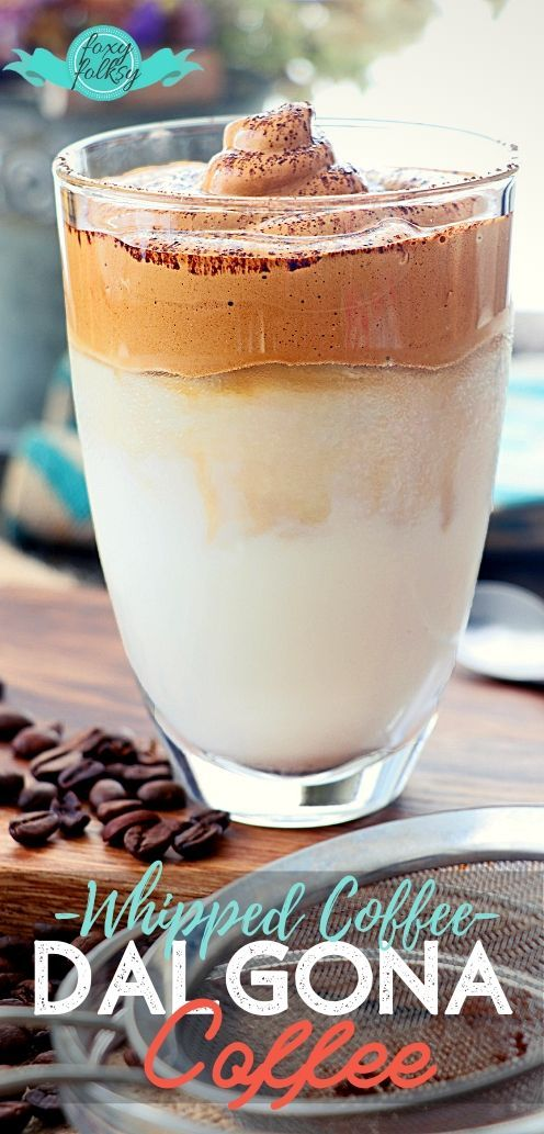 How To Make Whipped Coffee Dalgona Coffee Foxy Folksy Recipe In 2020 Delicious Drink Recipes Irish Coffee Recipe Coffee Recipes
